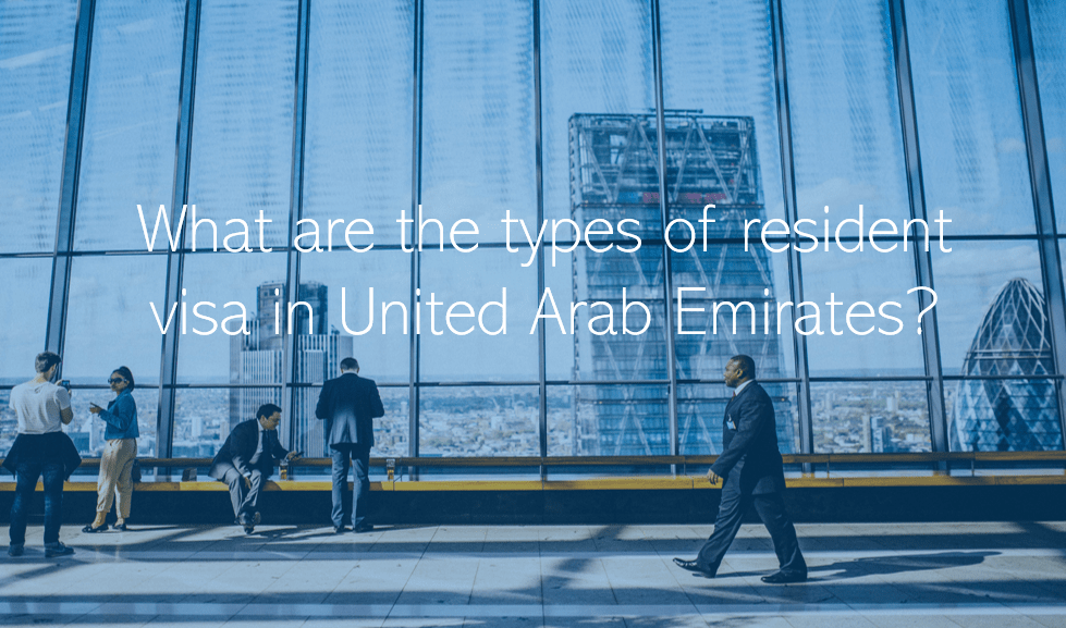 What Are The Types Of Resident Visa In United Arab Emirates Uae Pro Partner Group