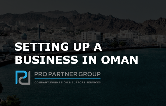 Setting up a Business in Oman, Company Formation in Oman, PRO Oman
