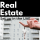 Starting a Real Estate company in Dubai, Abu Dhabi, UAE