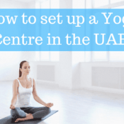 How to set up a Yoga Studio in Dubai and Abu Dhabi