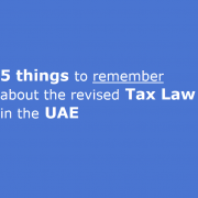 5 things to remember about the revised tax law in the UAE 2017