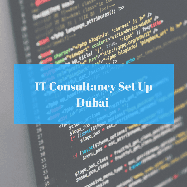 IT Consultancy Set Up in Dubai