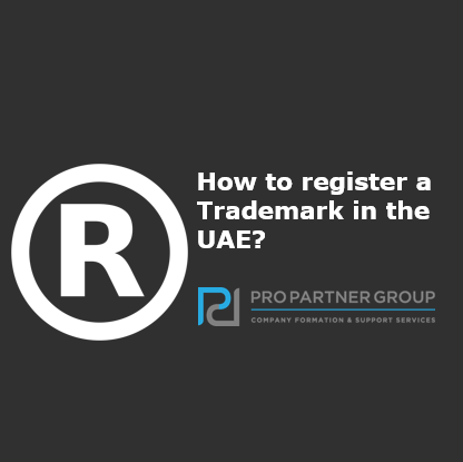 PRO Partner Group How to register a Trademark in the UAE Dubai Abu Dhabi