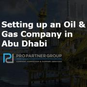 Setting up an Oil & Gas Company in Abu Dhabi UAE
