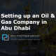 Setting up an Oil & Gas Company in Abu Dhabi UAE