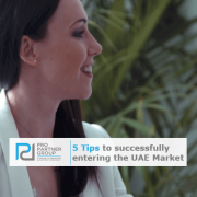 5 Tips to successfully entering in the Dubai Market Abu Dhabi Market - UAE