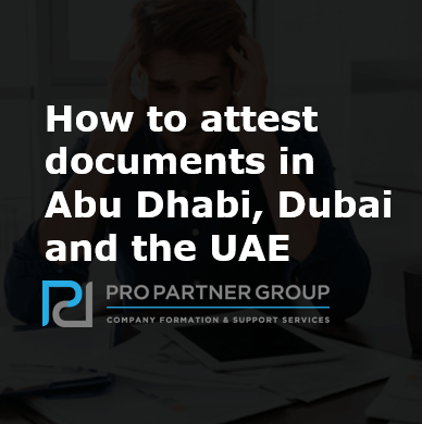 How to attest documents in Abu Dhabi, Dubai and the UAE