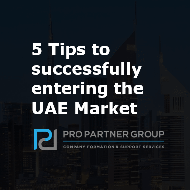 How to start a business in UAE Dubai Abu Dhabi 5 Tips to successfully entering the UAE Market