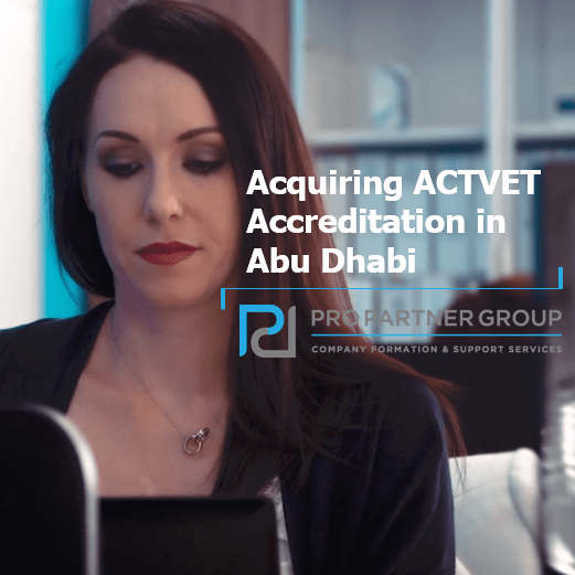 Acquiring ACTVET Accreditation in Abu Dhabi Set up educational centre in Abu Dhabi