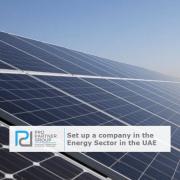 Setting up an energy company in the UAE Dubai Abu Dhabi