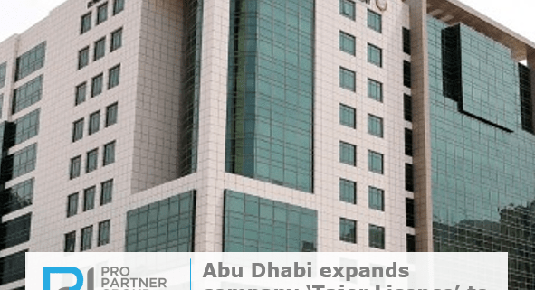 Abu Dhabi expands company Tajer Licence to boost economic growth in Abu Dhabi UAE