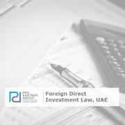 FDI Law, UAE Foreign Direct Investment Law Dubai Abu Dhabi